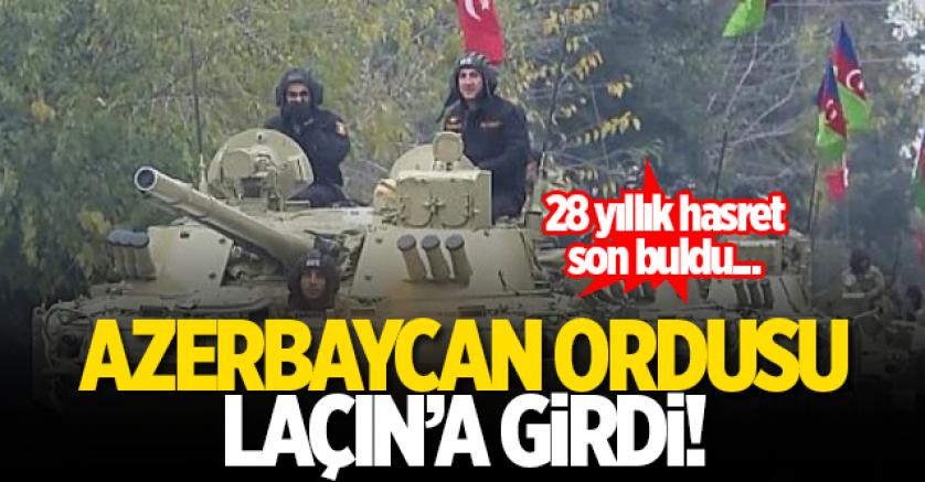 Azerbaycan ordusu Laçın' e girdi